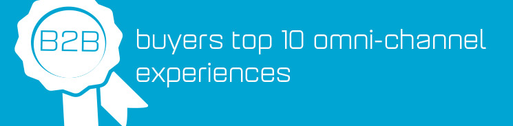 B2B buyers' top 10 most wanted omni-channel experiences