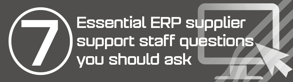 7 Essential ERP supplier support staff questions you should ask