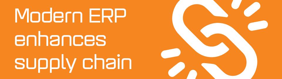 Modern ERP enhances supply chain
