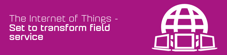 The IoT set to transform field service