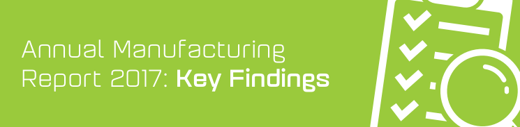 Manufacturing Report 2017: Key Findings