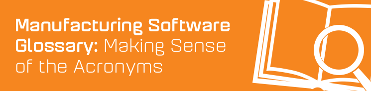 Manufacturing Software Glossary