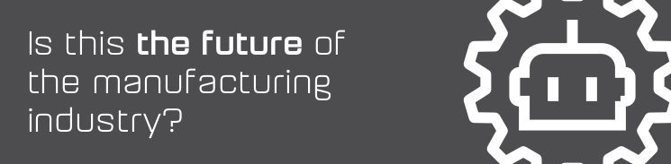 Future of manufacturing