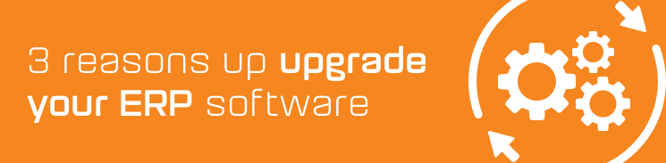 3 compelling reasons to upgrade your ERP software
