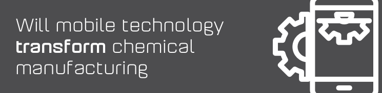 Will mobile technology transform chemical manufacturing?