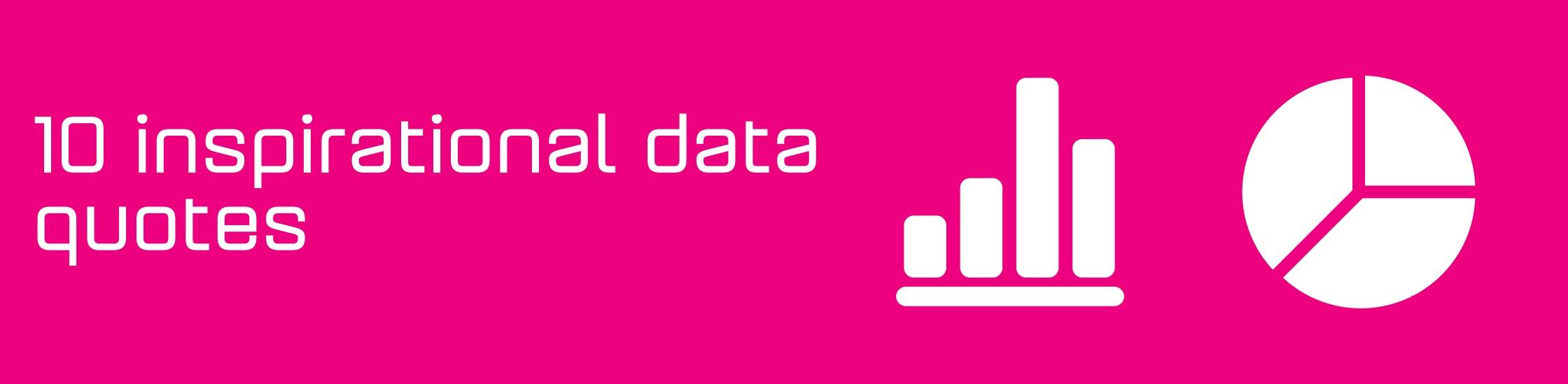 10 Inspirational Data Quotes